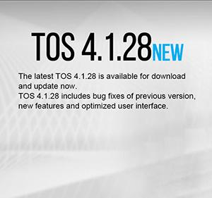 The LATEST TOS 4.1.28 IS AVAILABLE FOR DOWNLOAD AND UPDATE NOW.