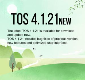 The latest TOS  4.1.21 is available for download and update now.